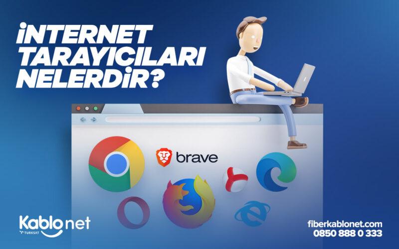 İnternet Tarayıcıları Nelerdir?