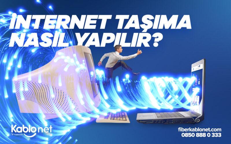 İnternet Taşıma Nasıl Yapılır?