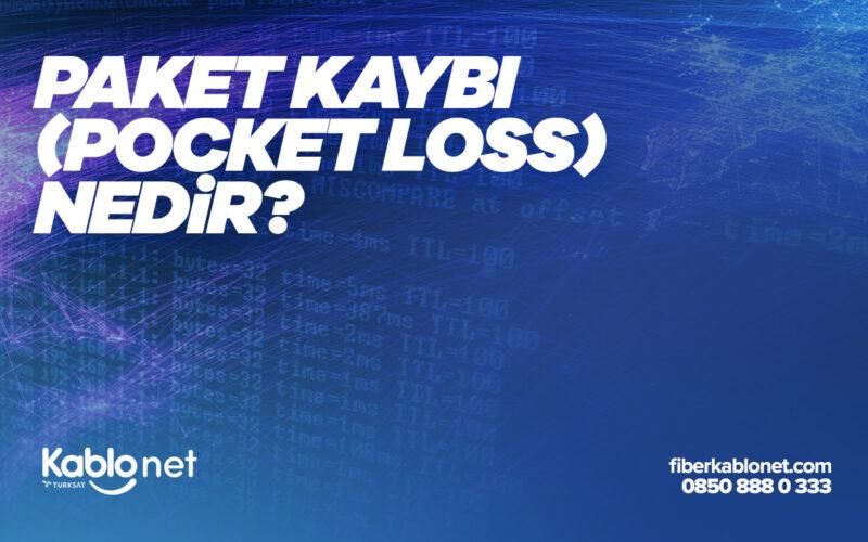 Paket Kaybı Pocket Loss Nedir?